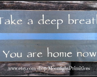 Police Signs, Take A Deep Breath, You Are Home Now, Thin Blue Line, Police Officer Gifts, Police Wife, Thin Red Line, Firefighter