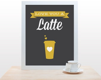 Coffee Tea Print Typography - Love You a Latte - Poster wall art decor kitchen dark grey modern mustard yellow golden yellow heart valentine