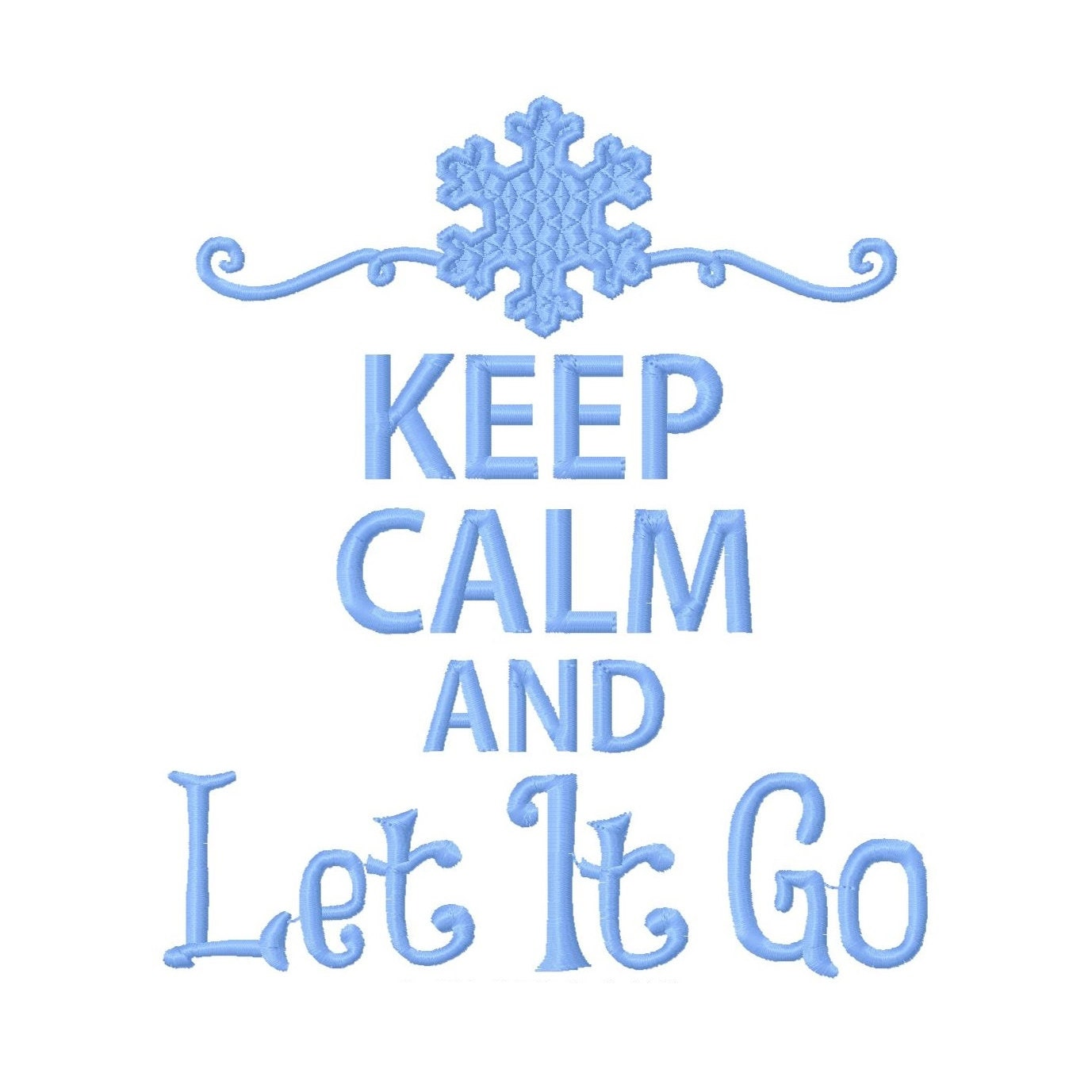 keep calm and let it go embroidery design 4x4 5x7 by
