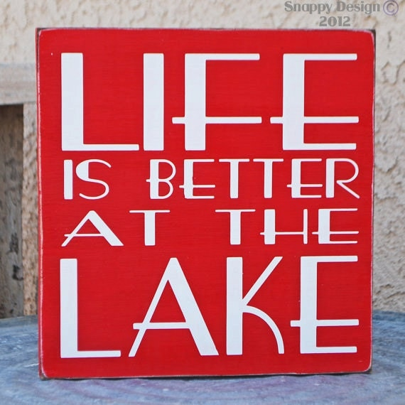 Life Is Better At The Lake - Beach - Lake House