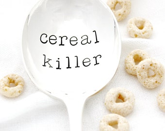 Cereal Killer spoon. Hand stamped silverware, unique gift idea for him under 25