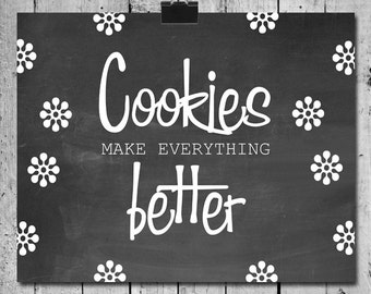 Kitchen Art Print Chalkboard Cookies Make Everything Better quote - Poster Wall Art Print Home Decor - Available in additional sizes