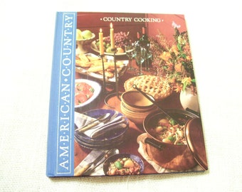 COUNTRY COOKING American Country Series Hardcover Book Time Life Books 1989