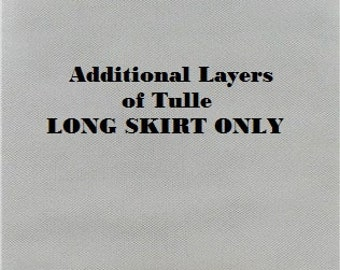 Long Tulle Skirt Extra Layers