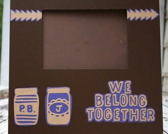 We Belong Together picture frame
