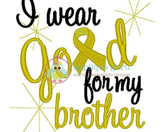 I wear Gold for my Brother -- Machine Embroidery Design