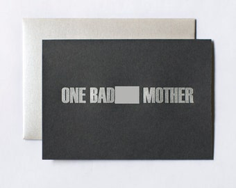 Funny Mother's Day Card Letterpress - Mature - One Bad Mother - black - silver