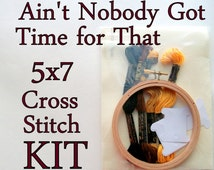 Cross Stitch Kit -- Ain't Nobody Got Time for That with grandfather clock, DIY cross stitch