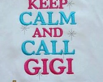 KEEP CALM And Call GIGI Custom saying embroidered t-shirt or one piece w/snaps, boys girls