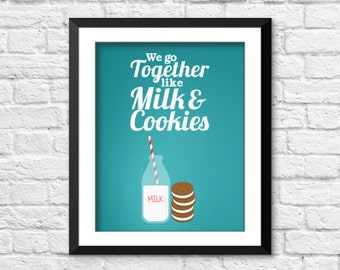 We go together like, milk and cookies, retro kitchen art, vintage kitchen decor, home decor, funny art print, funny kitchen sign, A-1013