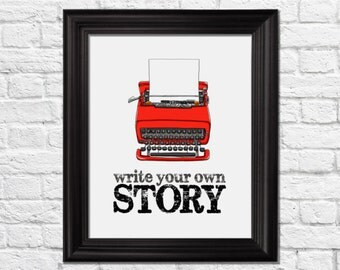 write your own story art, typewriter art print, home decor, vintage home decor, retro art print, nursery retro art, kitchen print, A-1014
