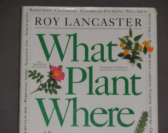 What Plant Where - Garden Reference Book - Roy Lancaster - DK Publishing First American Edition - Vintage Gardening Hardcover Book