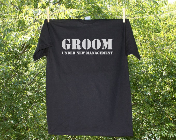Groom Under New Management Wedding Party Shirt