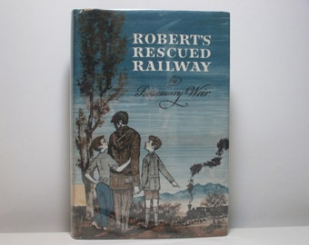 Robert's Rescued Railway by Rosemary Weir 1960 Vintage Children's Book