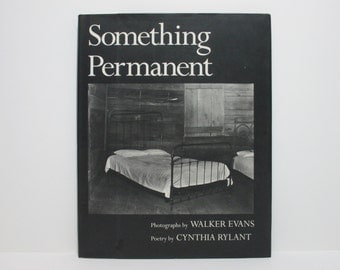 Something Permanent by Cynthia Rylant Photography by Walker Evans 1994 Book of Poems and Photographs