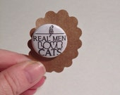 Real men love cats one inch pin back button