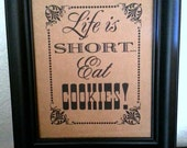 8 x 10 Life Is Short Eat Cookies- Wedding Sign - Wedding Reception Sign - Single Sheet (Style: LIFE IS SHORT)
