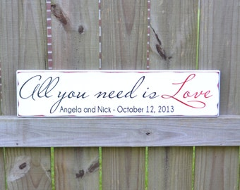 Wedding Sign, All you need is LOVE Personalized Wedding Gift, Engagement Gift, Anniversary Gift, Important Date Custom Wood Sign