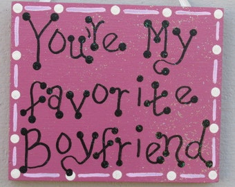 Favorite Boyfriend Sign, Funny Valentines Decor, Hand Painted Sign, Funny Wooden Sign, Valentines Day Gift, Boyfriend Gift