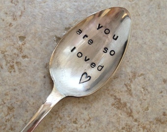 Vintage Hand Stamped 'you are so loved' Teaspoon