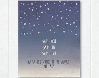 same moon . same sun . same star . no matter where in the world you are frame-able print