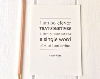 Oscar Wilde Quote Postcard Typography Design 'I'm so clever that sometimes I don't understand...'
