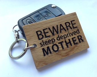 Beware Sleep Deprived Mother Keyring - Mothers Day - New Mum Keyring - Gift for Her - Gift for Mum - Personalised