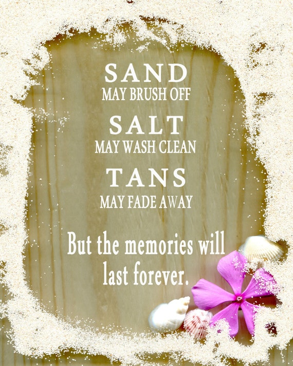 Memories Last Forever Sand Quote Island Art