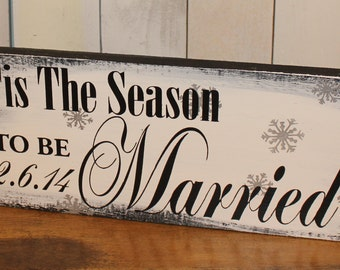 Tis the SEASON to be MARRIED Sign//Photo Prop/Snowflake/Christmas Wedding/U Choose Colors/Great Shower Gift/Black/White/Silver