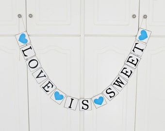 FREE SHIPPING, Love is Sweet banner, Bridal shower banner, Wedding banner, Engagement party decoration, Photo prop, Bachelorette party, Blue