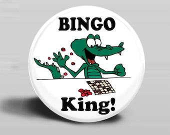 Bingo King - PINBACK BUTTON or MAGNET-2.25 Inch Round