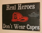Firefighter Sign, Firefighter Decor, Custom Wood Sign, Firefighter Nursery, FIrefighter Heroes, Firefighter - Real Heroes Don't Wear Capes