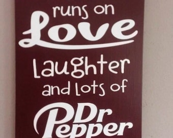 """Dr. Pepper Sign - This House Runs on Love Laughter and lots of Dr Pepper, Wood Sign, Home Decor, Sized 9""""x12"""""""