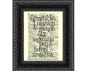 Sometimes I Believe As Many As Six Impossible Things Before Breakfast Alice in Wonderland Art Print on an Upcycled 1897 Dictionary Page