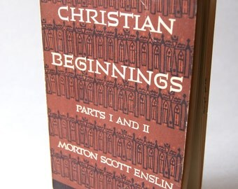 Vintage Book, Christian Beginnings Parts 1 and II, First Edition