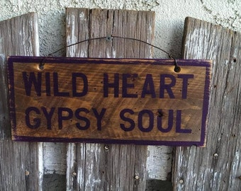 wild heart gypsy soul a fun wild and free sign that can be made in any color slightly. Black Bedroom Furniture Sets. Home Design Ideas