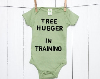 Tree Hugger in Training Organic Cotton Baby Bodysuit Infant Creeper Environmentalist Baby One Piece Bodysuit Grunge Style Sustainable
