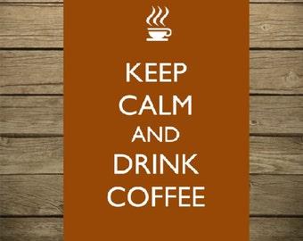 Printable Keep calm and drink coffee  pdf printable
