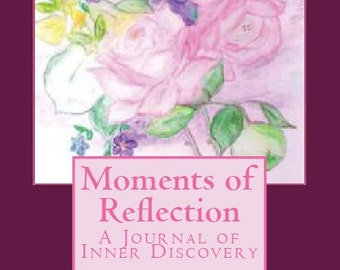Moments of Reflection A Journal Of Inner Discovery - Life Coach Journal