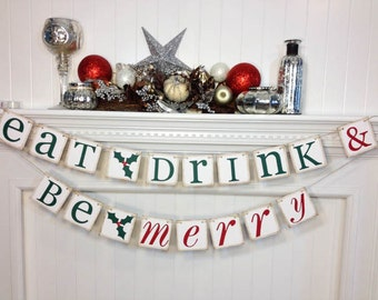 Eat Drink and Be Merry Christmas Decoration, Christmas Banner, Holiday Party, Christmas Garland