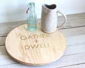 "Engraved Lazy Susan Cake Stand Centerpiece - ""Gather And Dwell"" Typographic Design"