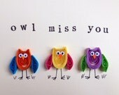 Owls Greeting Card, Owl Miss You, Owl card, quilled art, quilled blank card with colorful funny owls