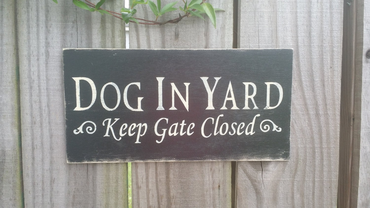 Dog In Yard Keep Gate Closed Sign Gate Sign Dog Sign Rustic