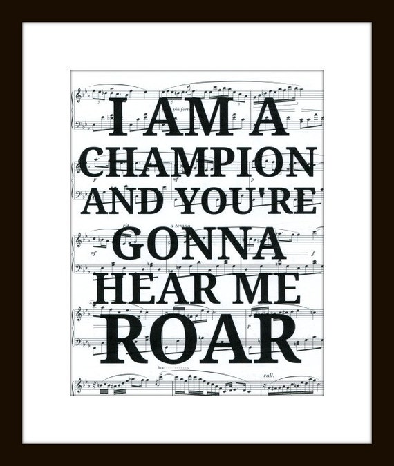 I Am A Champion And Youre Gonna Hear Me Roar Items similar to I Am ...