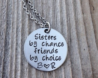 Sisters by chance friends by choice hand stamped personalized necklace  jewelry