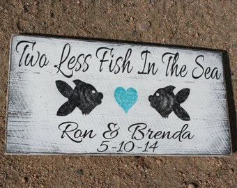 Two Less Fish In The Sea Pallet Sign Beach Wedding Sign Pallet Sign Wedding Gift Bridal Shower Gift Destination Wedding Beach Chic Decor