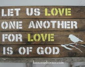 LOVE One Another  Rustic Board Sign