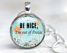Quote glass pendant necklace, prozac necklace, humorous quote, depression necklace, quote jewelry, sarcastic, gift for her, the rules
