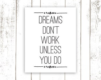 items similar to printable wall art inspirational quote dreams don 39 t work unless you do. Black Bedroom Furniture Sets. Home Design Ideas