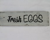 Fresh Eggs - Sign for Kitchen or Home Decor, or hang over your Luxury Chicken Coop